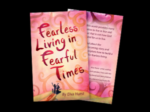 Fearless Living in Fearful Times Mini Book